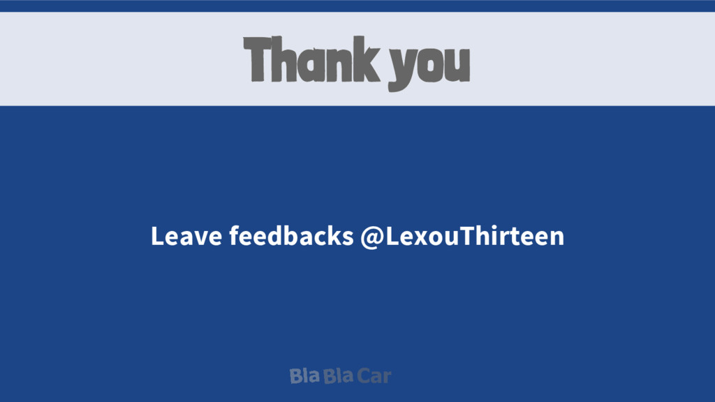 Leave feedbacks @LexouThirteen Thank you