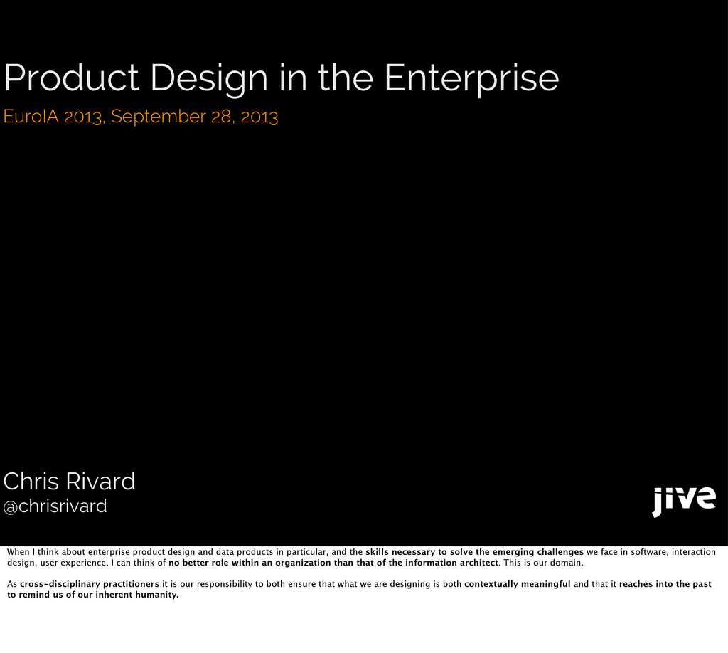 Product Design in the Enterprise EuroIA 2013, S...
