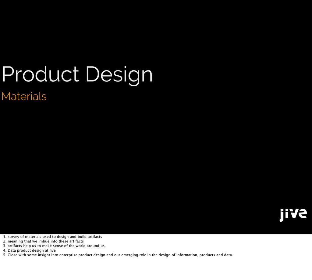 Product Design Materials 1. survey of materials...