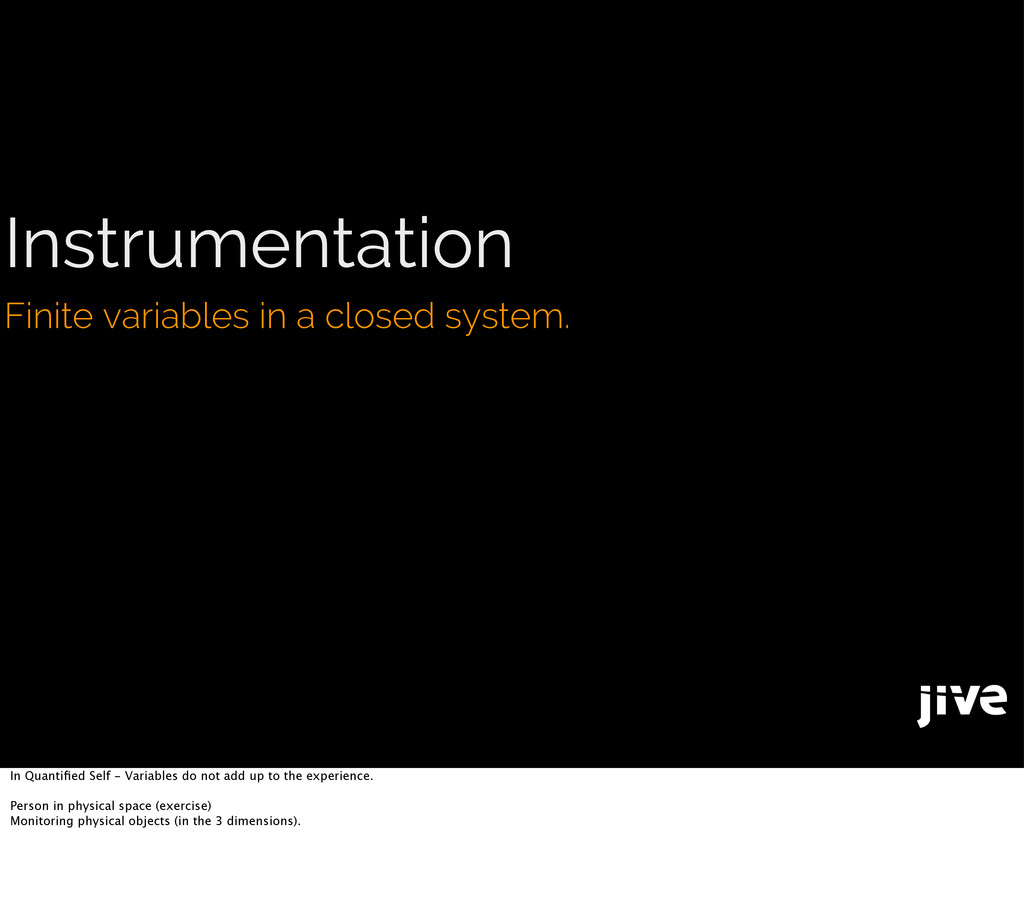 Instrumentation Finite variables in a closed sy...