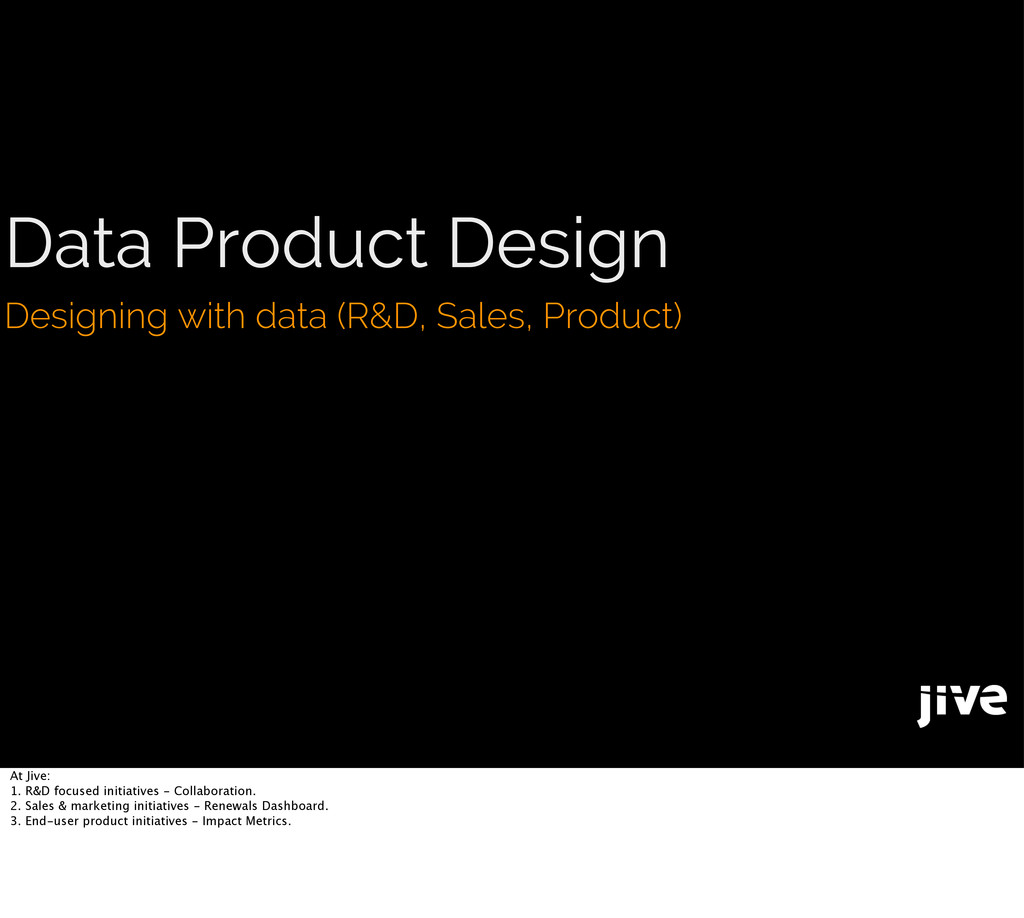 Data Product Design Designing with data (R&D, S...