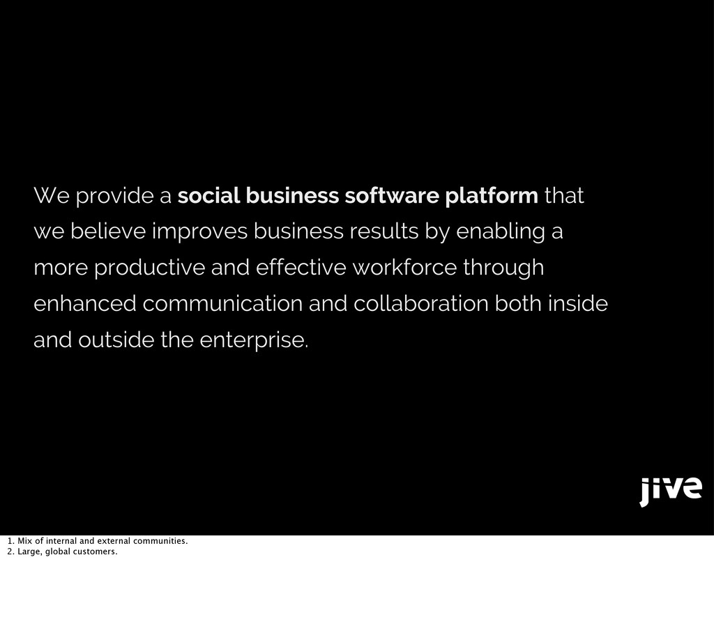 We provide a social business software platform ...