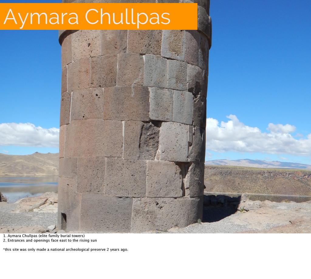 Aymara Chullpas 1. Aymara Chullpas (elite famil...