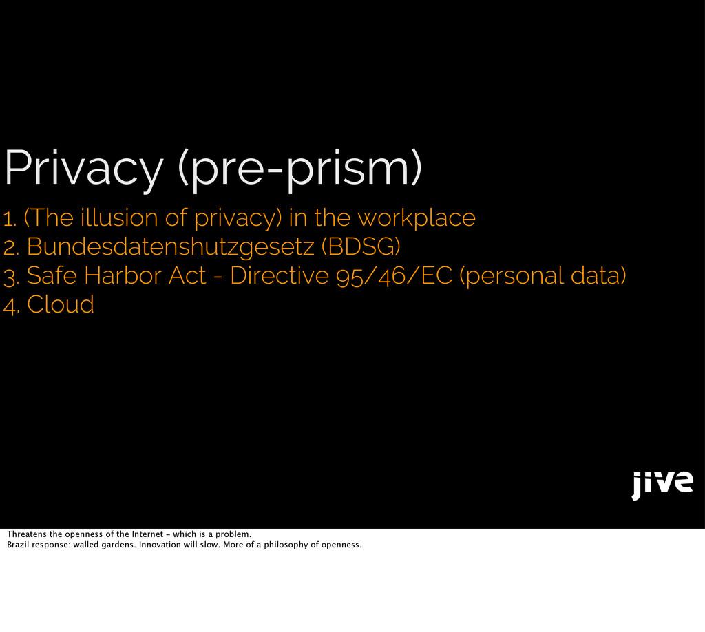 Privacy (pre-prism) 1. (The illusion of privacy...