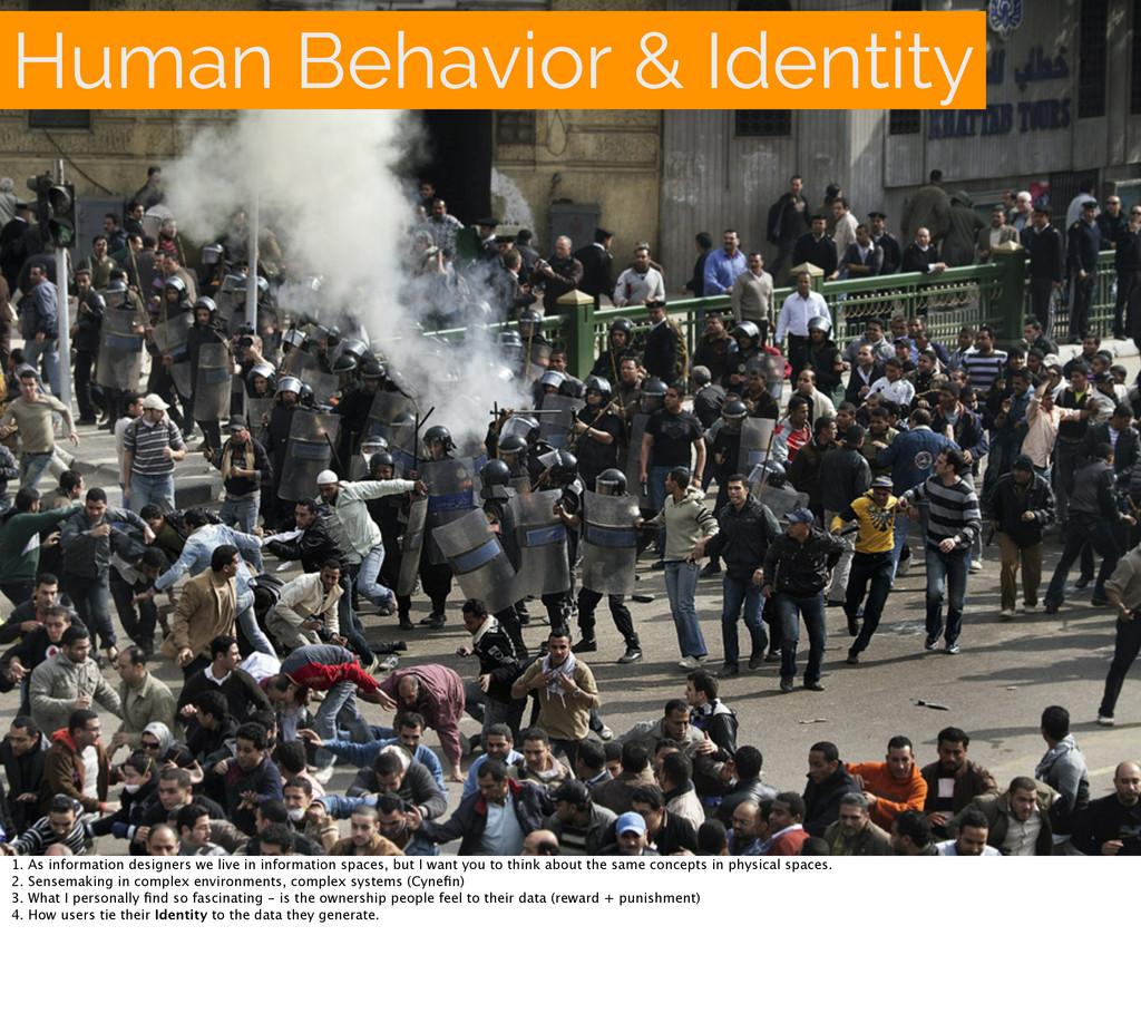 Human Behavior & Identity 1. As information des...