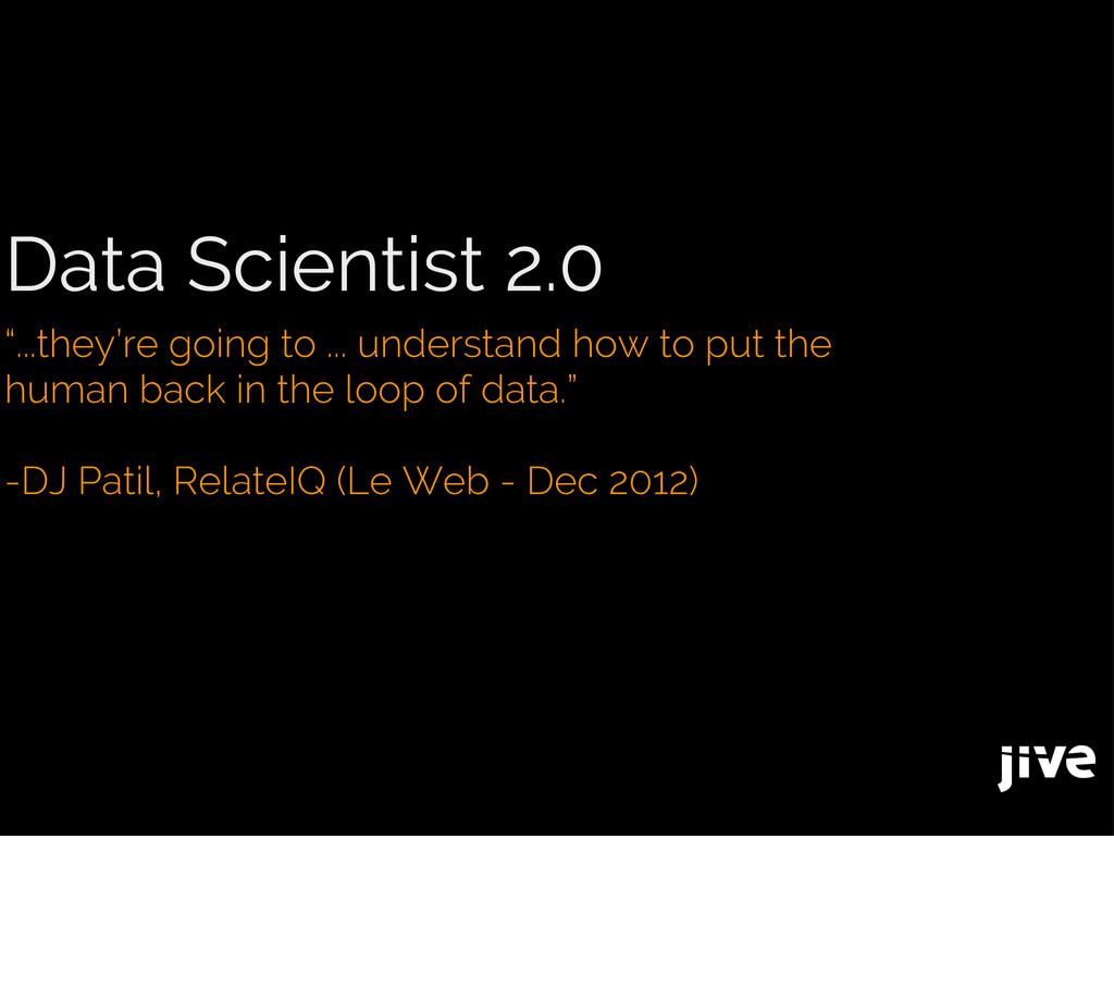 """Data Scientist 2.0 """"...they're going to ... und..."""