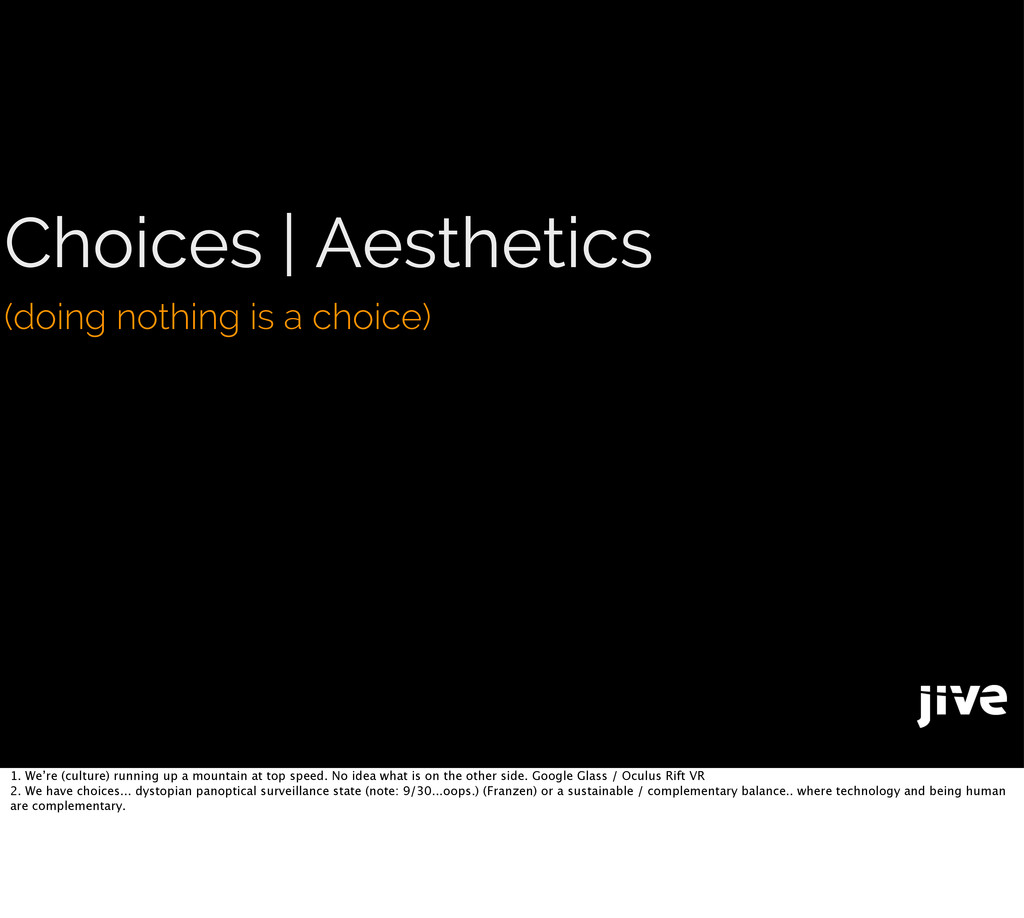 Choices | Aesthetics (doing nothing is a choice...