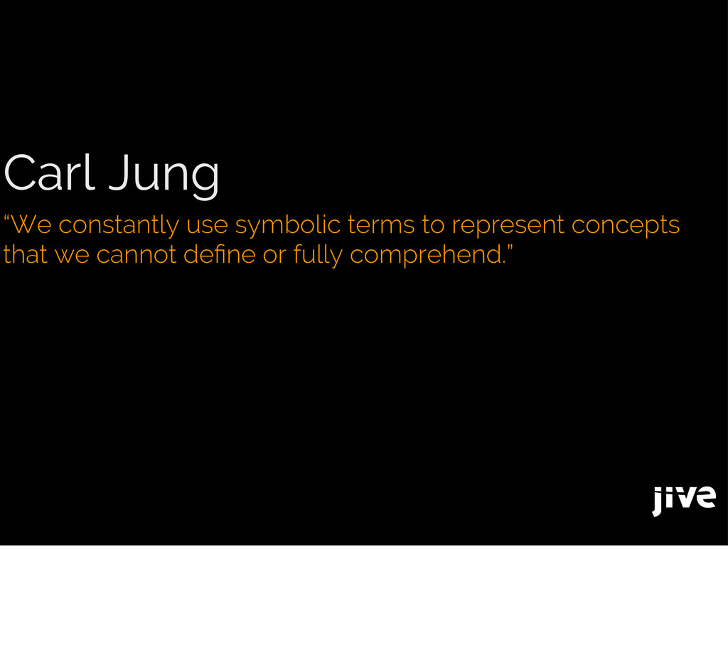 """Carl Jung """"We constantly use symbolic terms to ..."""