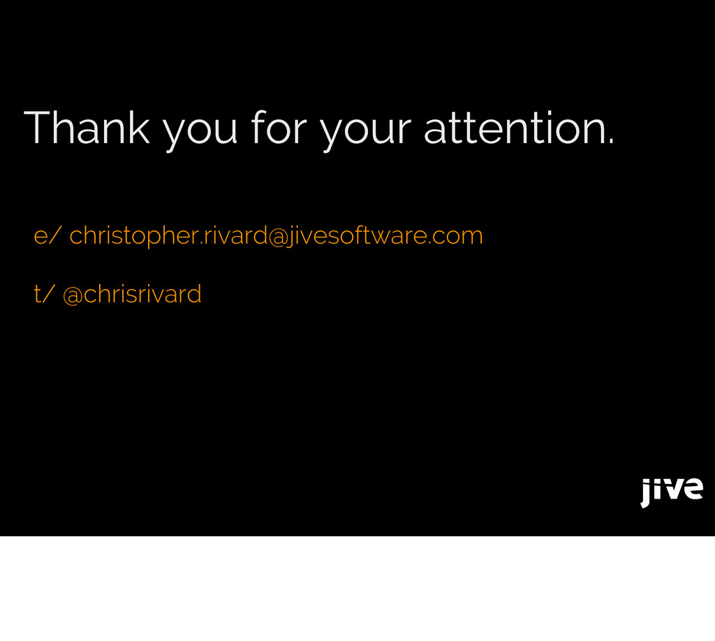 Thank you for your attention. e/ christopher.ri...