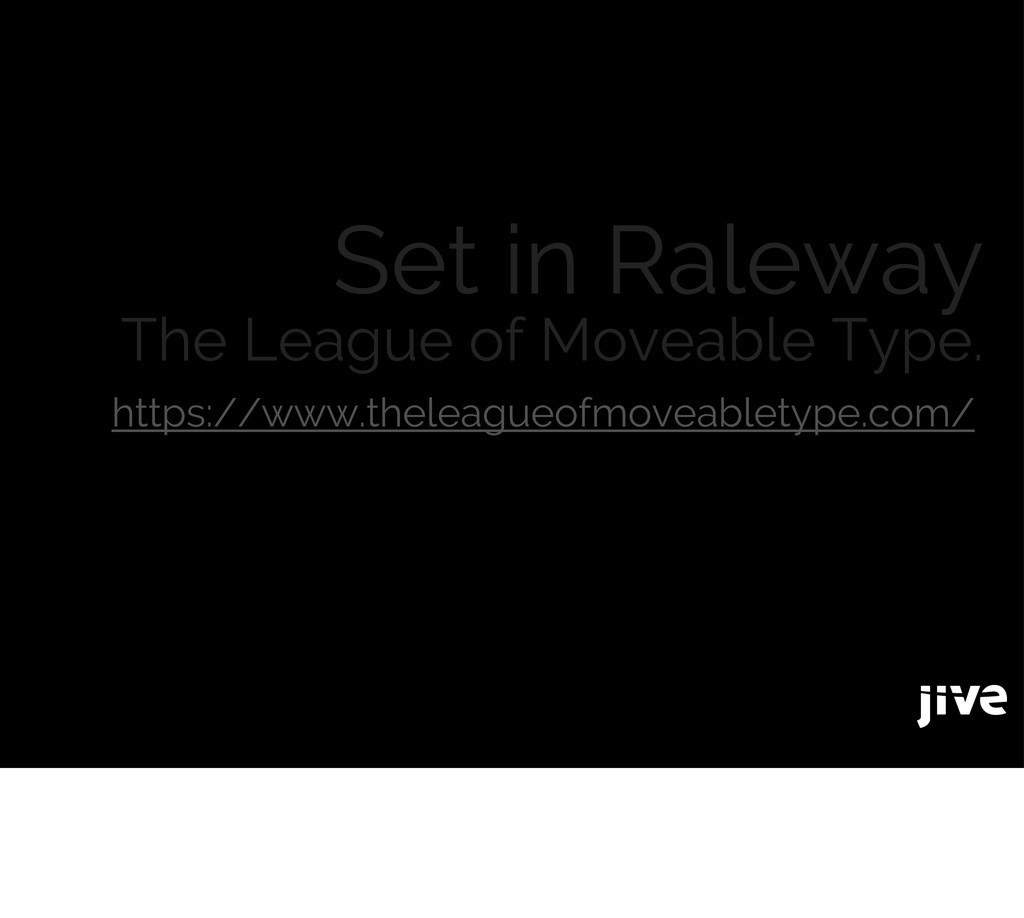 Set in Raleway The League of Moveable Type. htt...