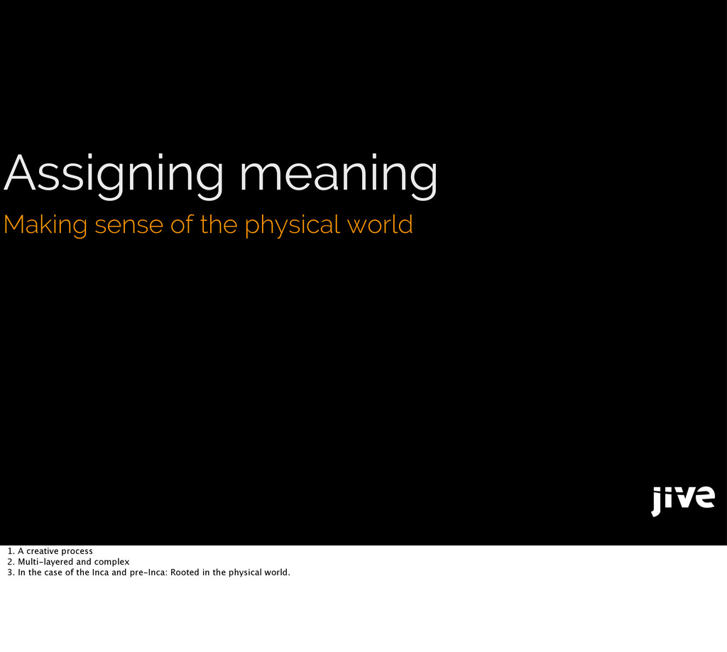 Assigning meaning Making sense of the physical ...