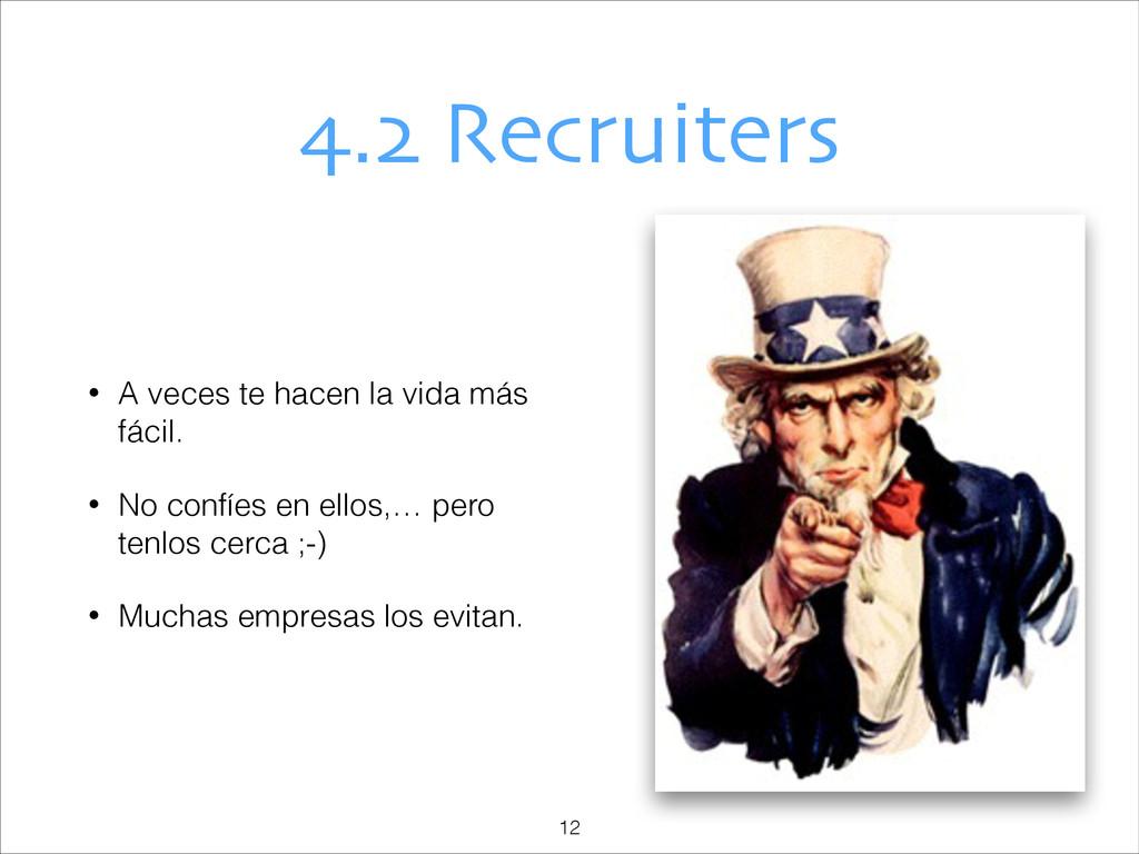 4.2 Recruiters • A veces te hacen la vida más f...