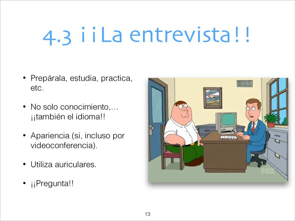 4.3 ¡¡La entrevista!! • Prepárala, estudia, pra...