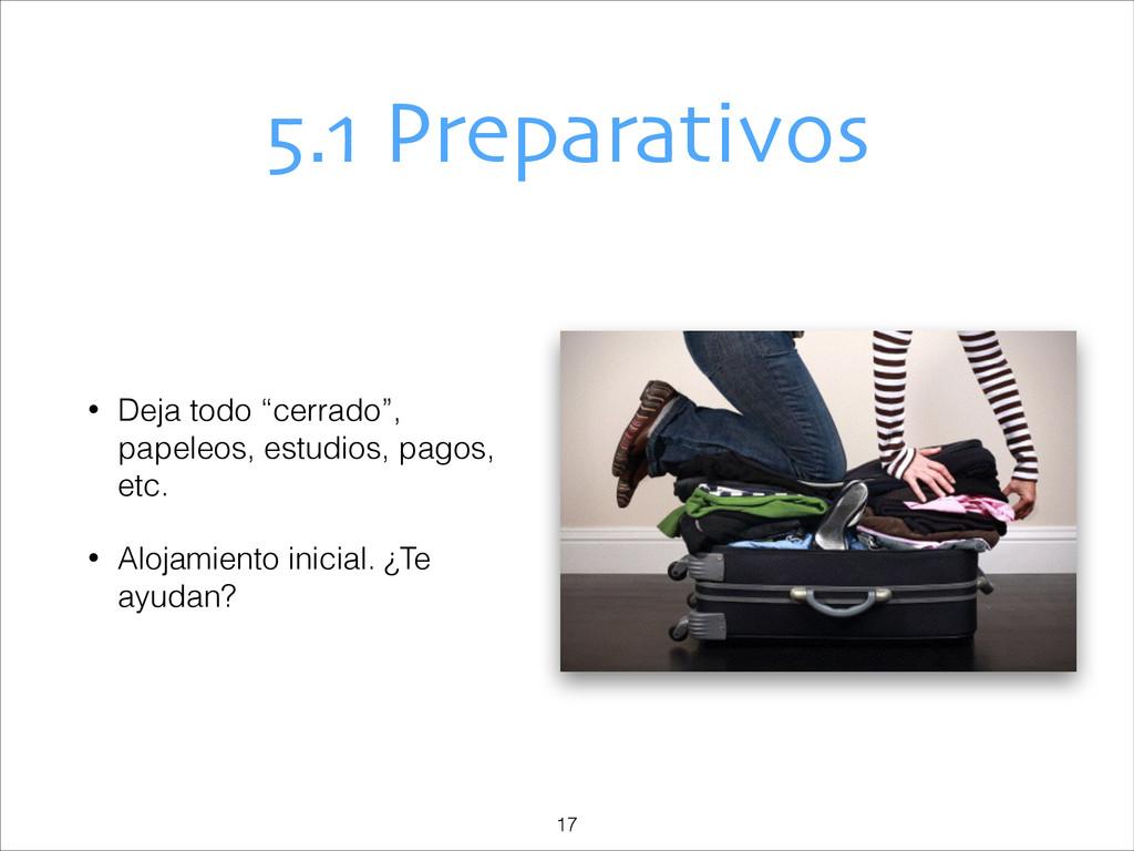"5.1 Preparativos • Deja todo ""cerrado"", papeleo..."
