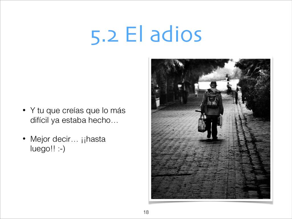 5.2 El adios • Y tu que creías que lo más difíc...