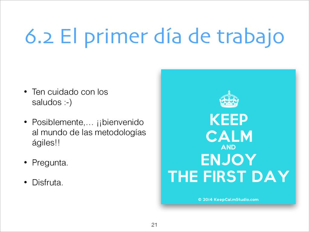 6.2 El primer día de trabajo • Ten cuidado con ...