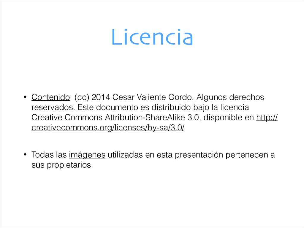 Licencia • Contenido: (cc) 2014 Cesar Valiente ...