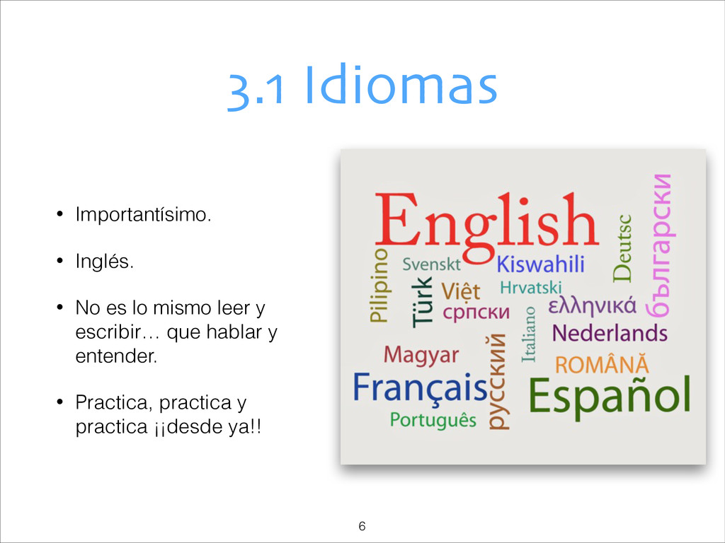 3.1 Idiomas • Importantísimo. • Inglés. • No es...