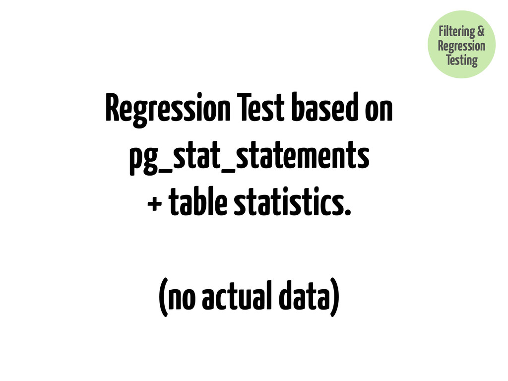 Regression Test based on pg_stat_statements + t...