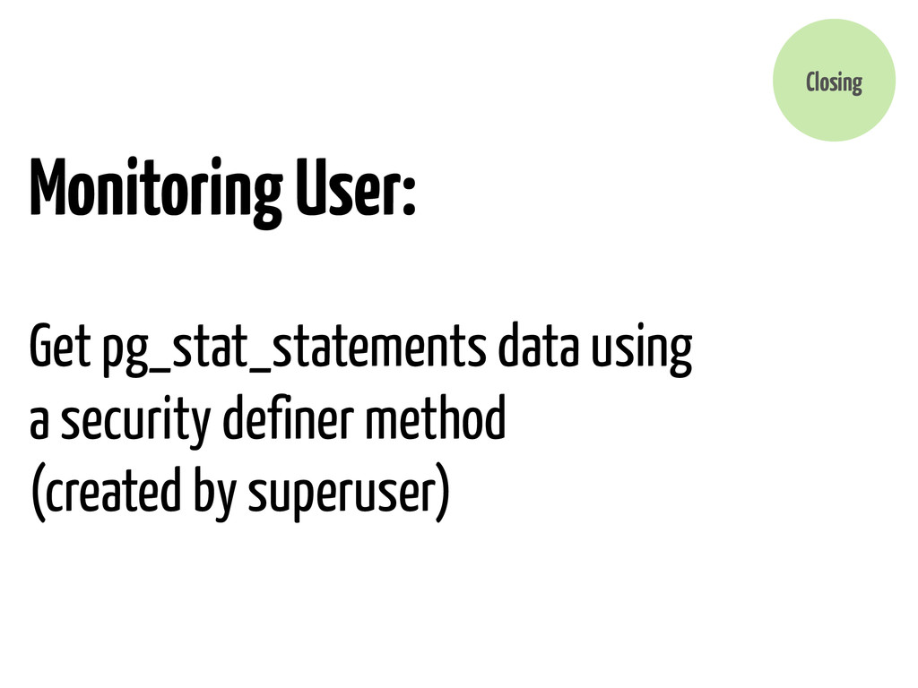 Monitoring User: Get pg_stat_statements data us...