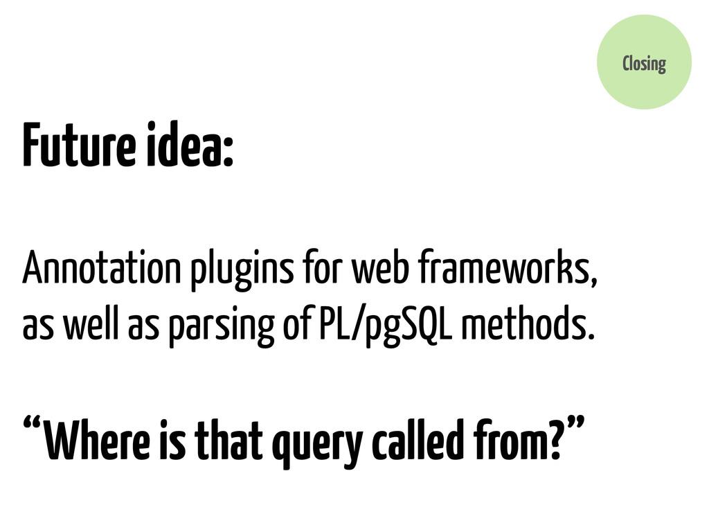 Future idea: Annotation plugins for web framewo...
