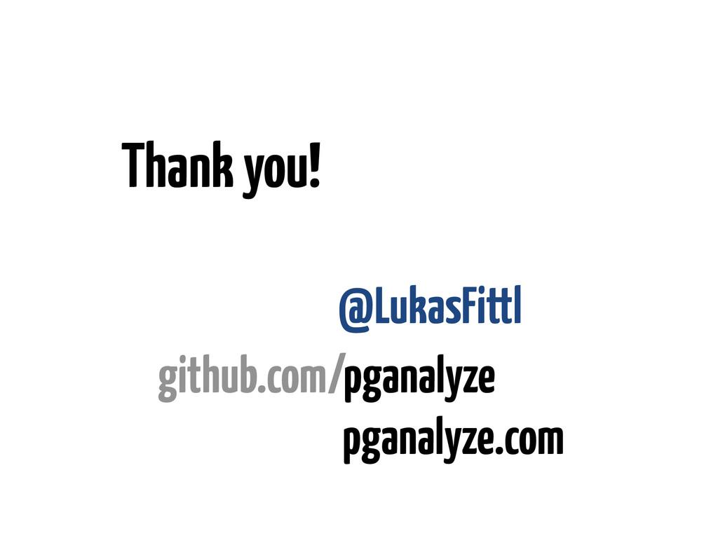 @LukasFittl Thank you! github.com/pganalyze pga...