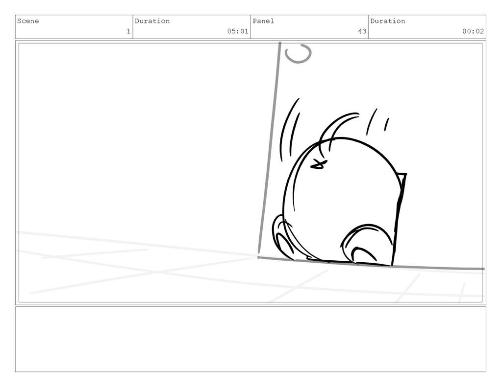Scene 1 Duration 05:01 Panel 43 Duration 00:02