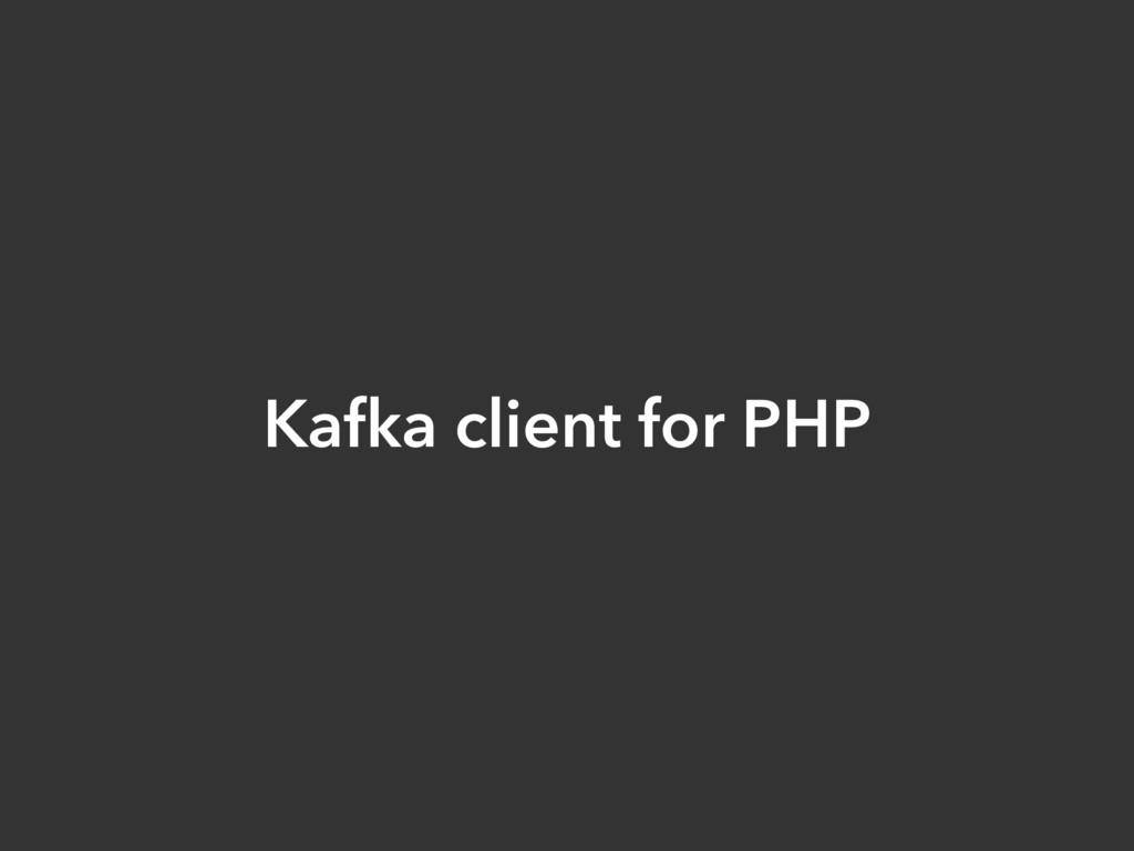 Kafka client for PHP