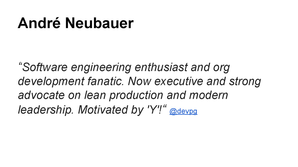 """André Neubauer """"Software engineering enthusiast..."""