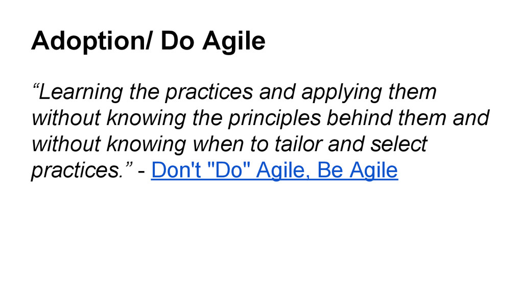 """Adoption/ Do Agile """"Learning the practices and ..."""