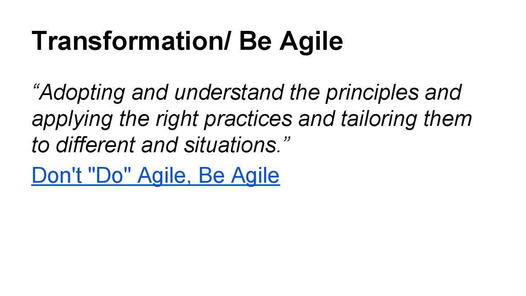 """Transformation/ Be Agile """"Adopting and understa..."""