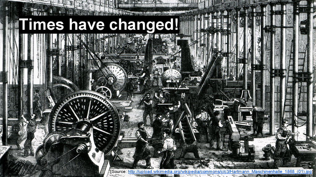 Times have changed! [Source: http://upload.wiki...