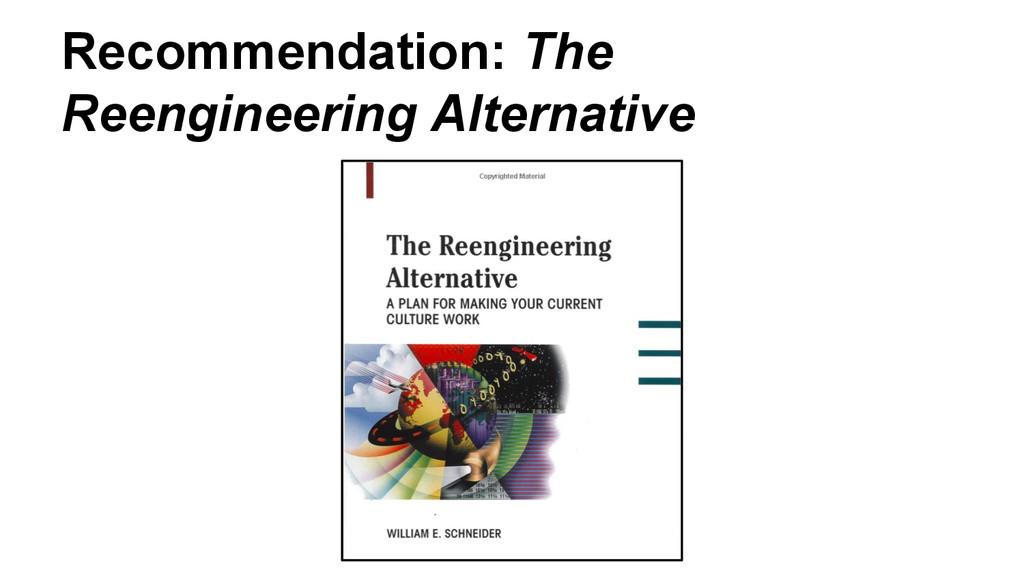 Recommendation: The Reengineering Alternative