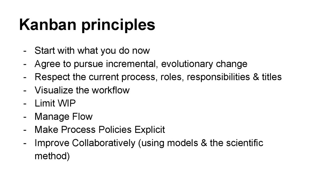 Kanban principles - Start with what you do now ...