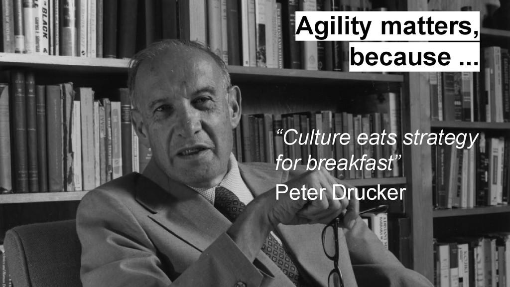 """Culture eats strategy for breakfast"" Peter Dru..."