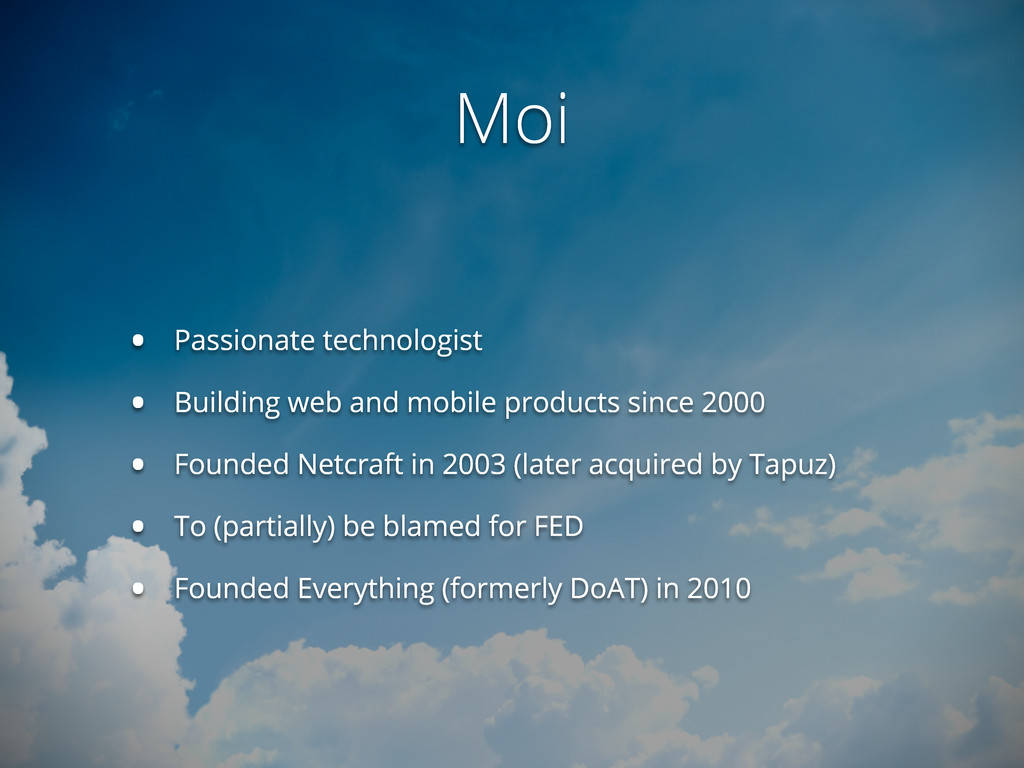Moi • Passionate technologist • Building web an...