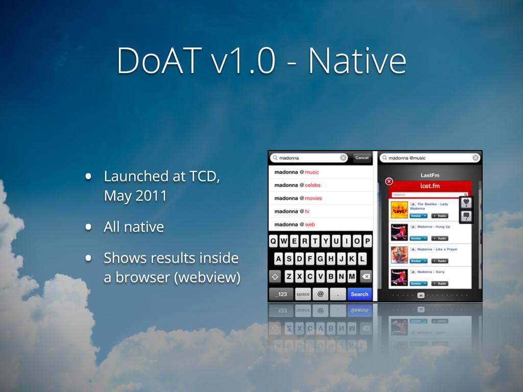 DoAT v1.0 - Native • Launched at TCD, May 2011 ...