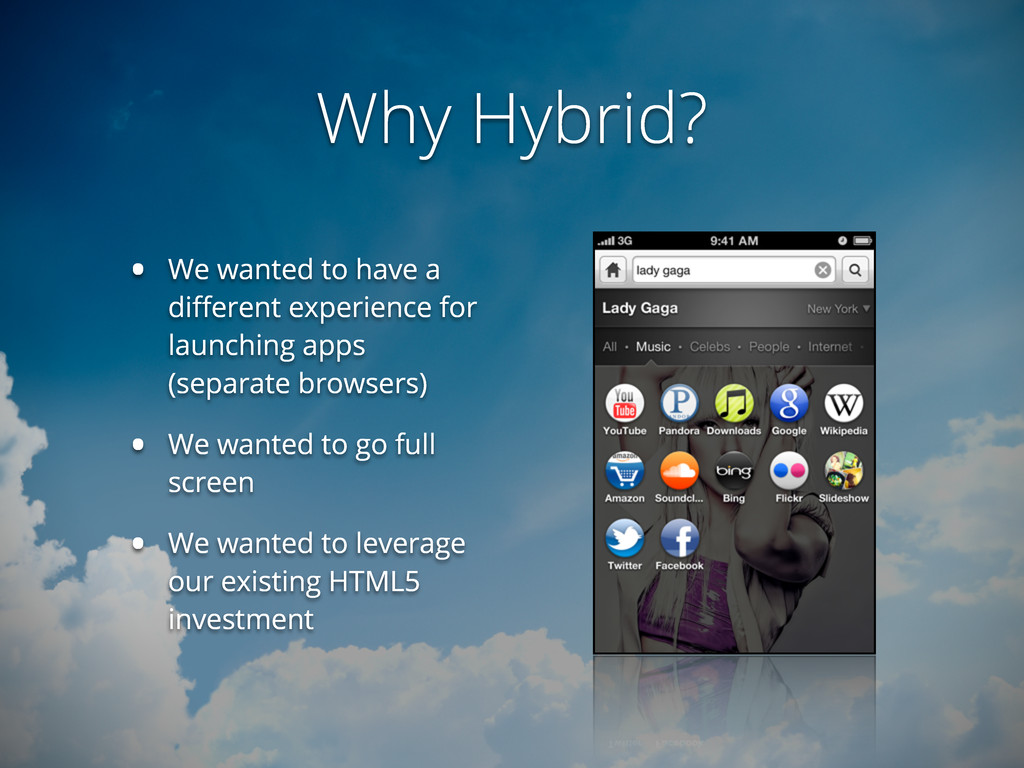 Why Hybrid? • We wanted to have a different expe...