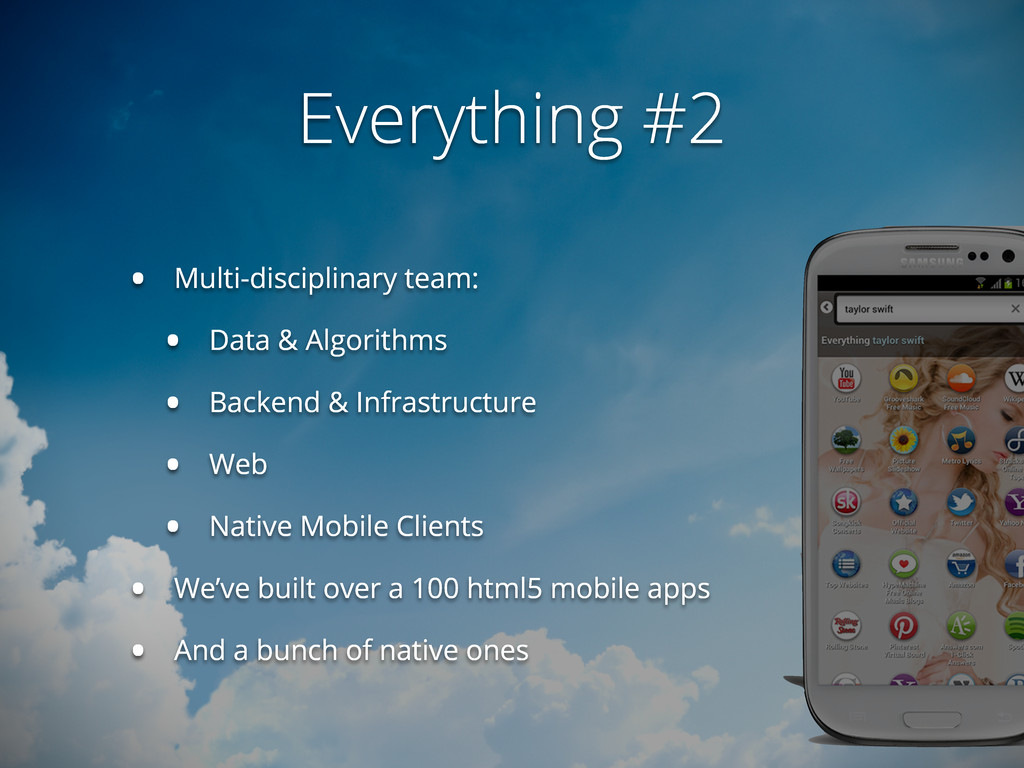 Everything #2 • Multi-disciplinary team: • Data...