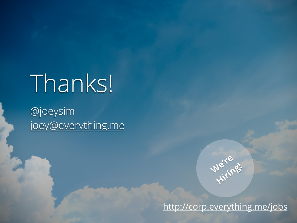 Thanks! @joeysim joey@everything.me W e're Hiri...