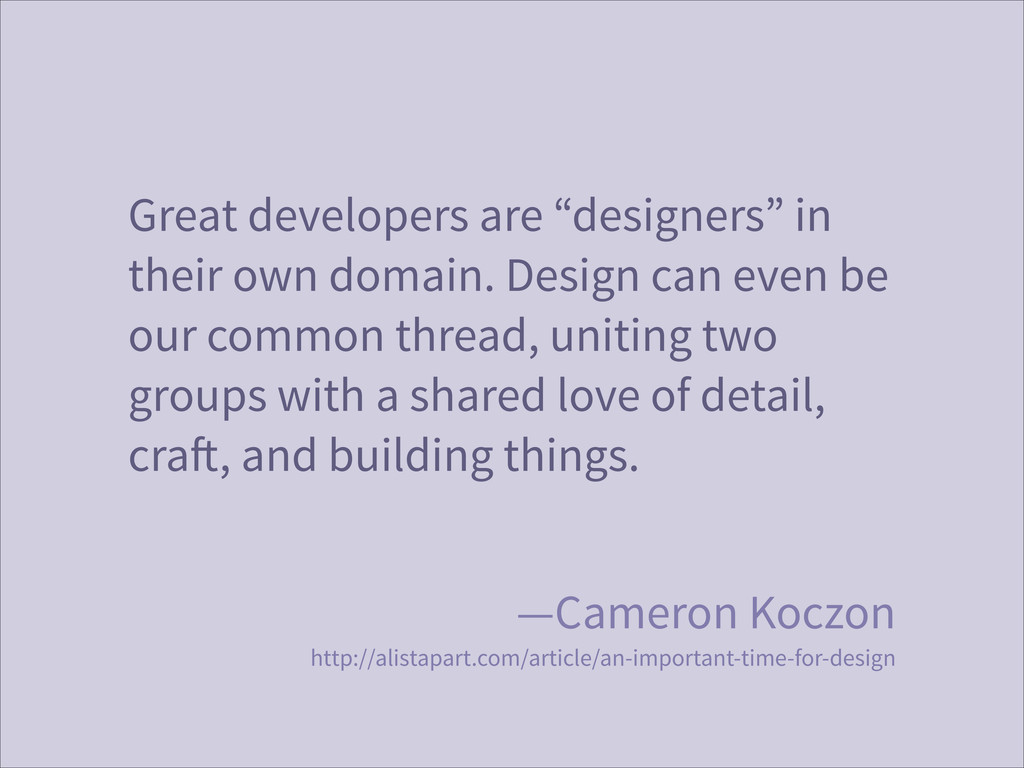 "Great developers are ""designers"" in their own d..."