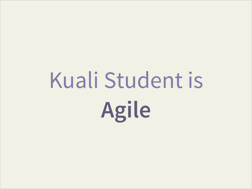 Kuali Student is Agile
