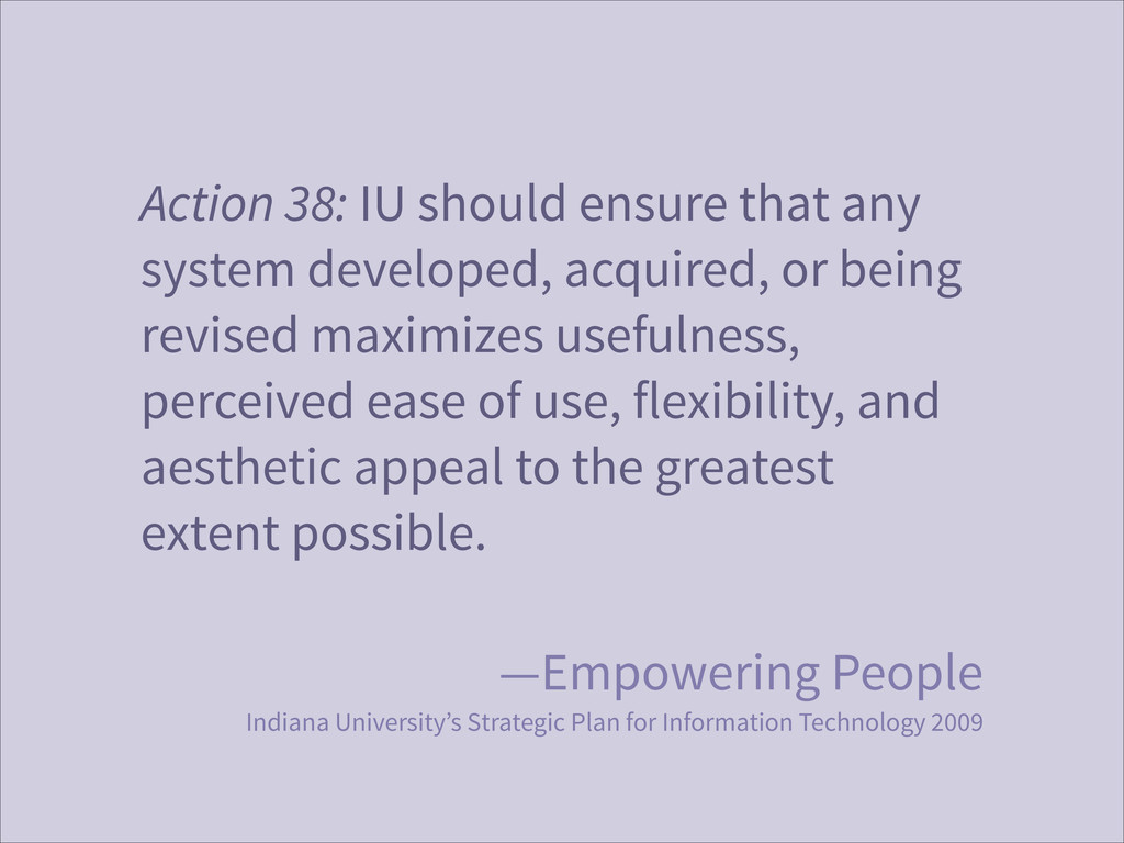 Action 38: IU should ensure that any system dev...