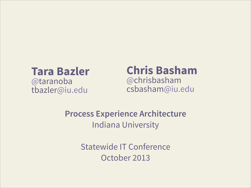 Tara Bazler @taranoba tbazler@iu.edu ! Proces...