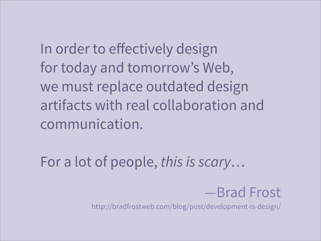 In order to effectively design for today and to...