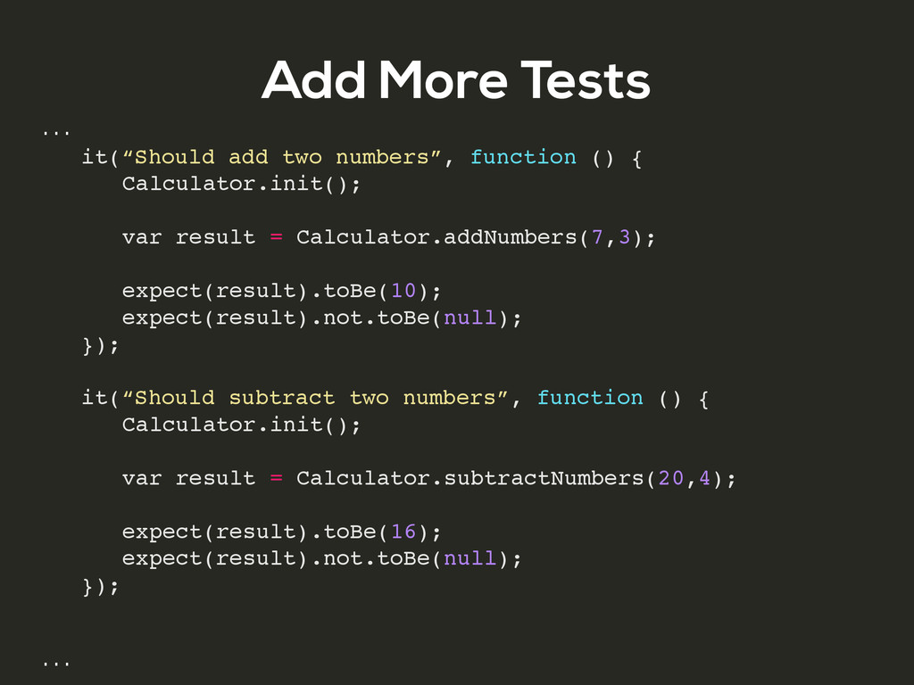"""Add More Tests … ! it(""""Should add two numbers"""",..."""