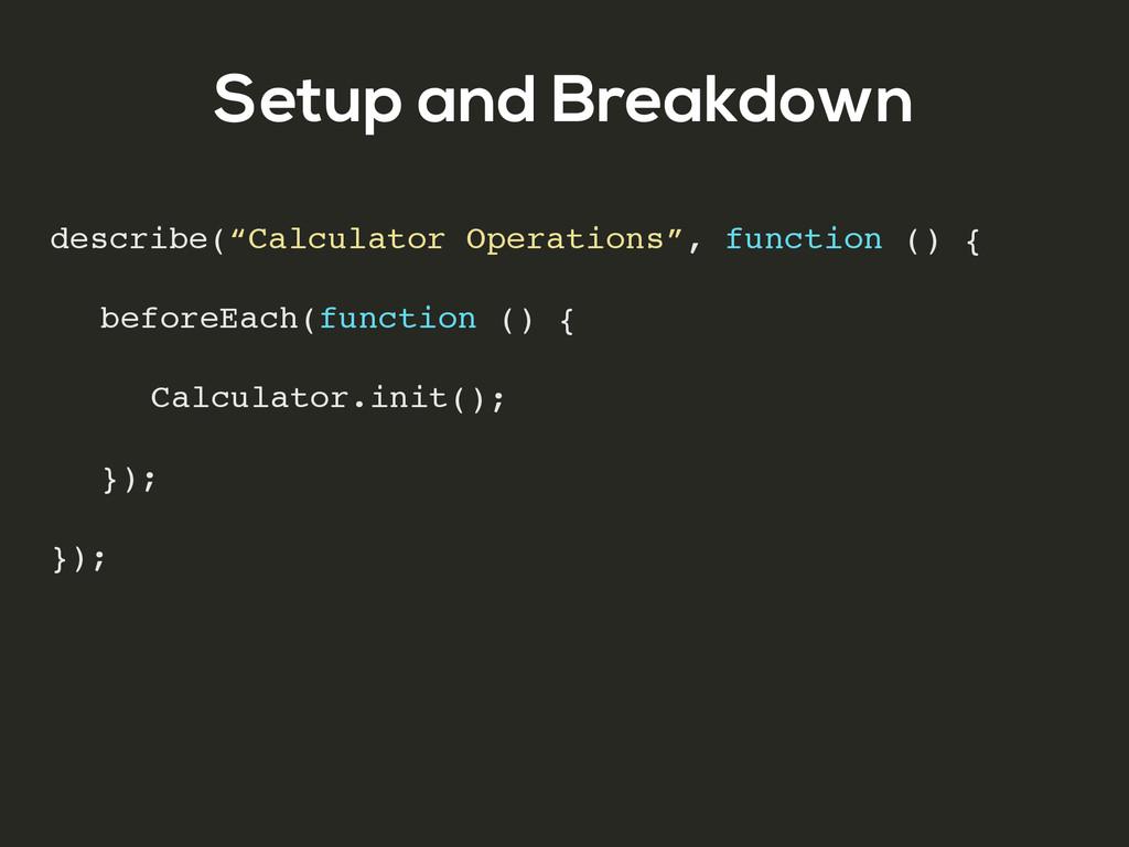 "Setup and Breakdown describe(""Calculator Operat..."