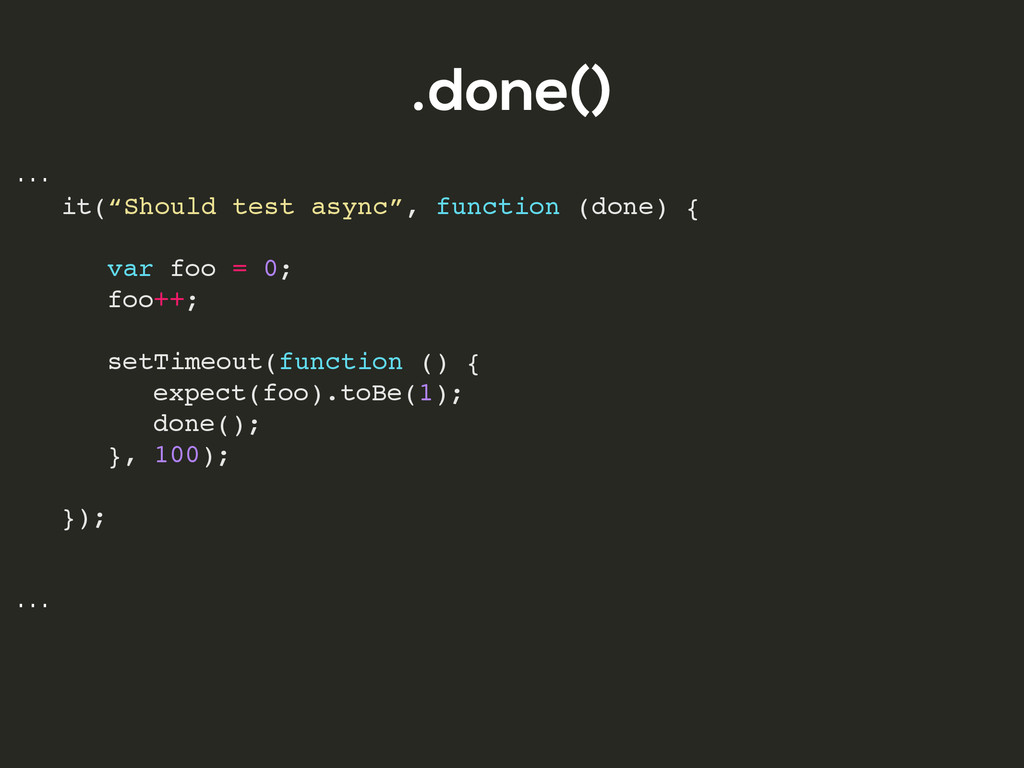 """.done() … ! it(""""Should test async"""", function (d..."""