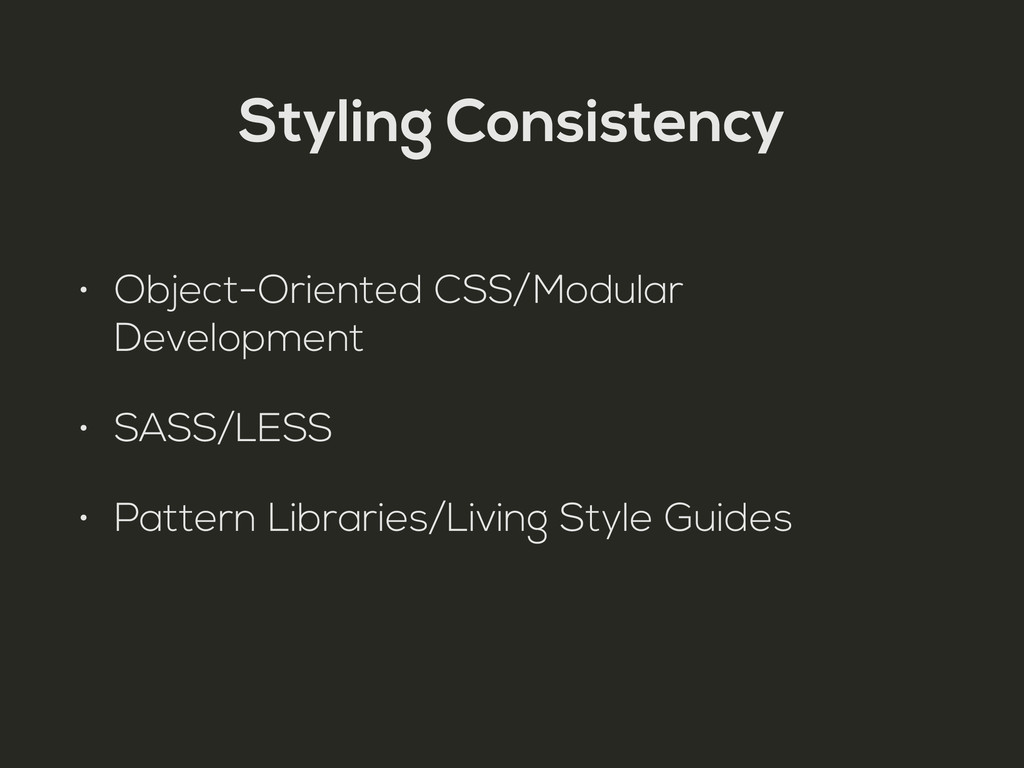 Styling Consistency • Object-Oriented CSS/Modul...
