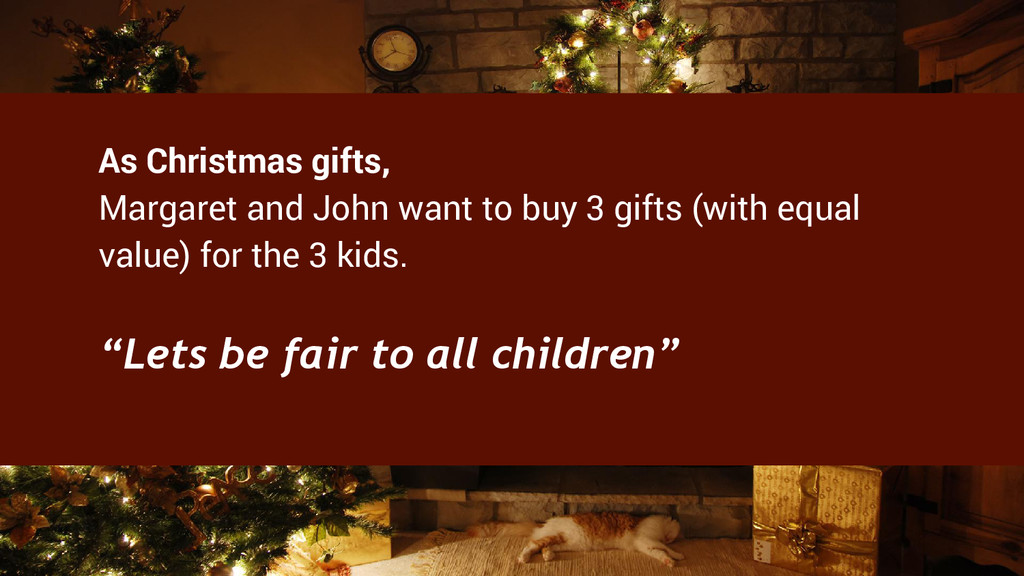 As Christmas gifts, Margaret and John want to b...